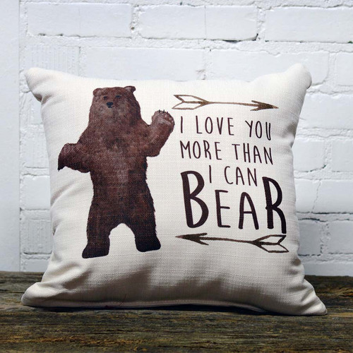 Love You More than I can Bear pillow, The Little Birdie, sometimes you love so much it hurts, this adorable pillow feature a hug-able brown bear, two arrows ready to pierce your heart and text