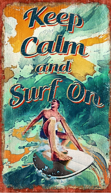 Stay Calm, Keep Calm and Surf on, Red Horse Vintage Signs, vintage art on distressed wood,  image of cool surfer dude riding a gigantic wave