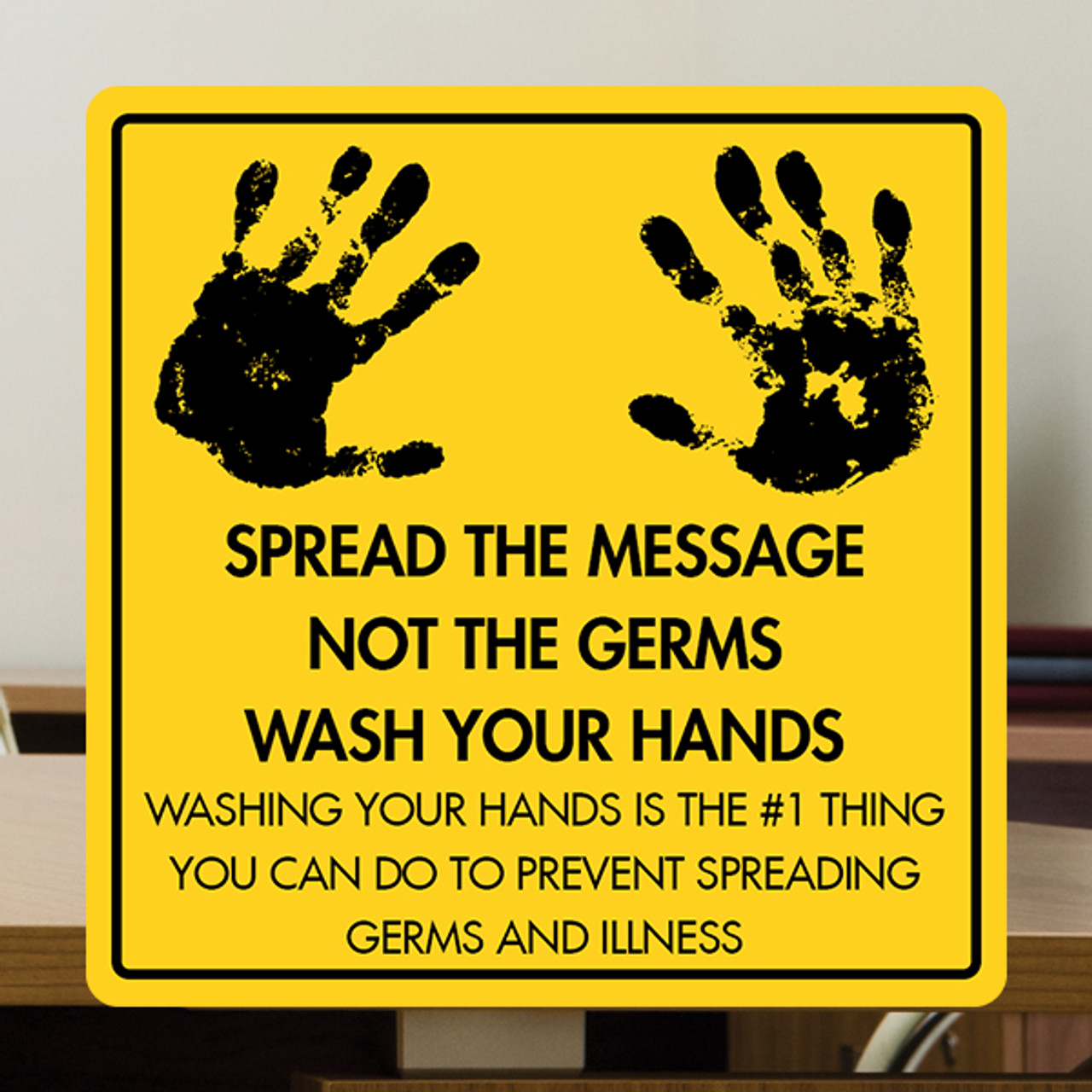"""Wash Your Hands -12"""" x 12"""" Styrene Sign"""