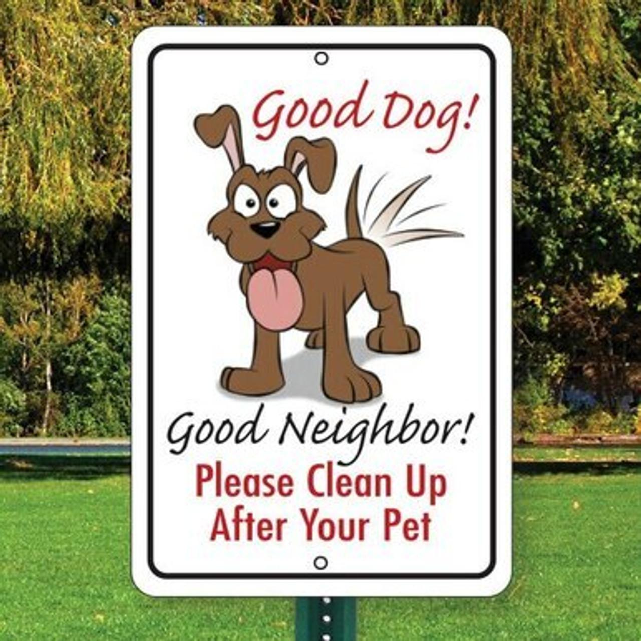"Good Dog & Neighbor Sign 12"" x 18"" Aluminum"