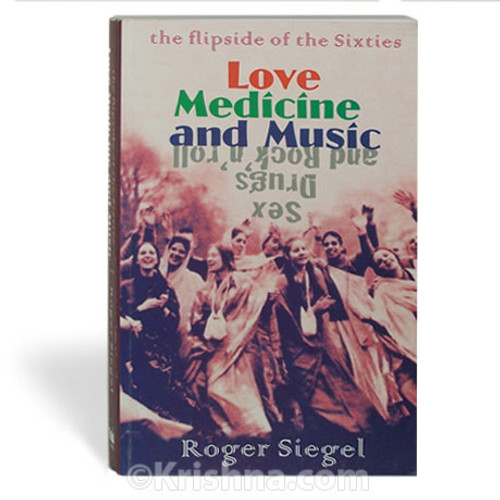 Love, Medicine and Music: The Flipside of the Sixties