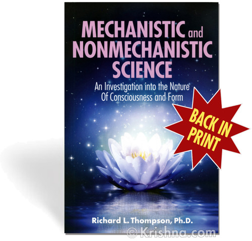 Mechanistic and Nonmechanistic Science: An Investigation into the Nature Of Consciousness and Form