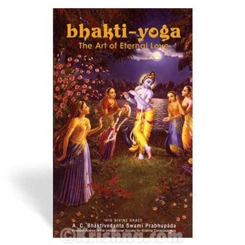Bhakti-Yoga, The Art of Eternal Love