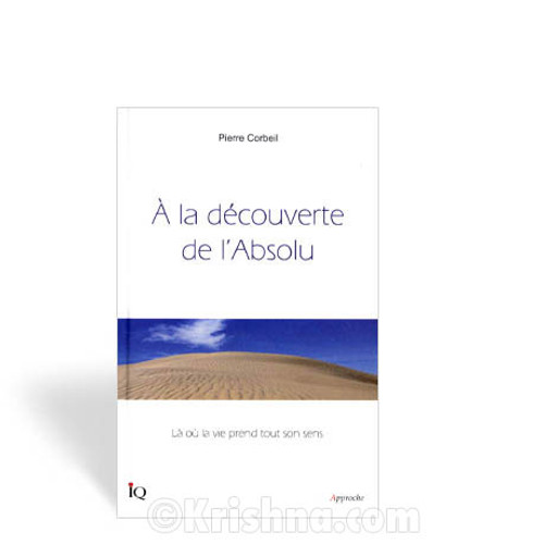 Discovering the Absolute: Getting to the True Meaning of Life, French