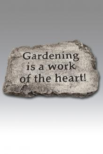"Stone ""Gardening is a work of Heart"""