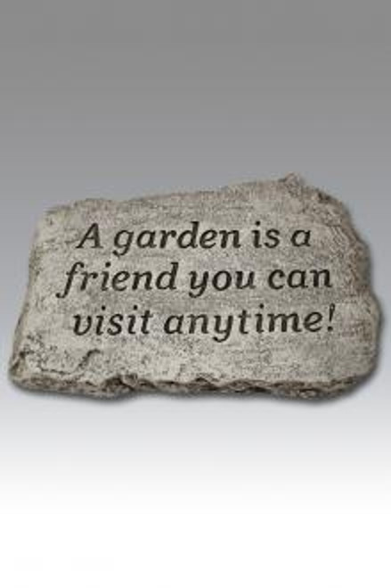 """Stone """"A Garden Is A Friend You Can Visit Anytime"""""""