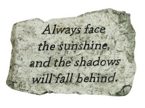 Always Face The Sunshine Stone