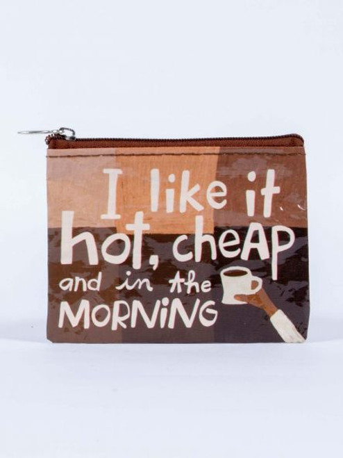 I LIKE IT HOT, CHEAP AND IN THE MORNING COIN PURSE