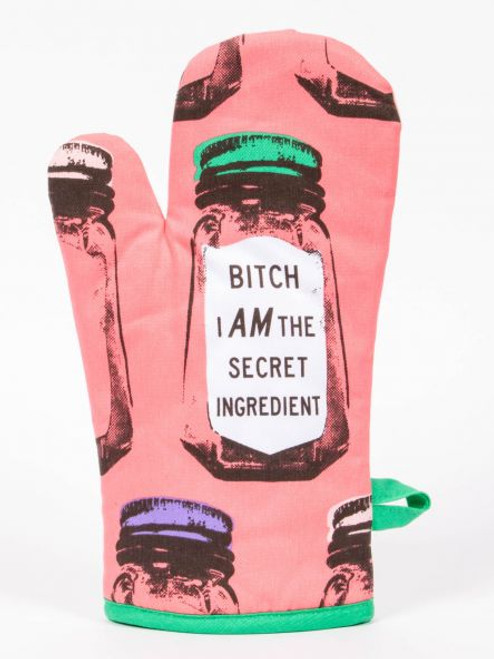 BITCH I AM THE SECRET INGREDIENT OVEN MITT