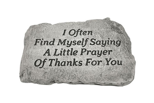 I Often fund myself saying a little prayer for you stone