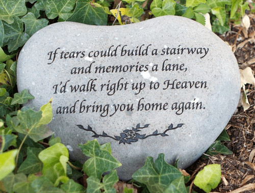 """Heart Stone engraved """"If tears  could build a stairway"""""""