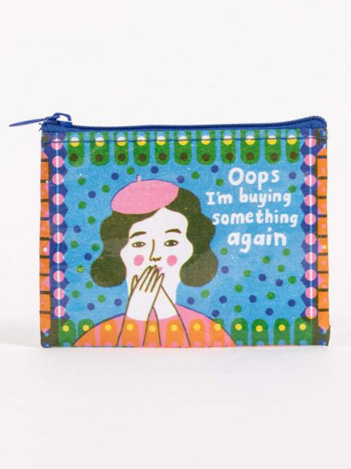 Oops I'm buying something again coin purse