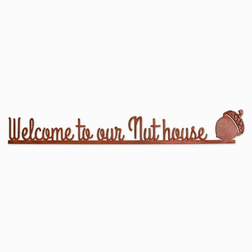 Welcome to our nut house sign