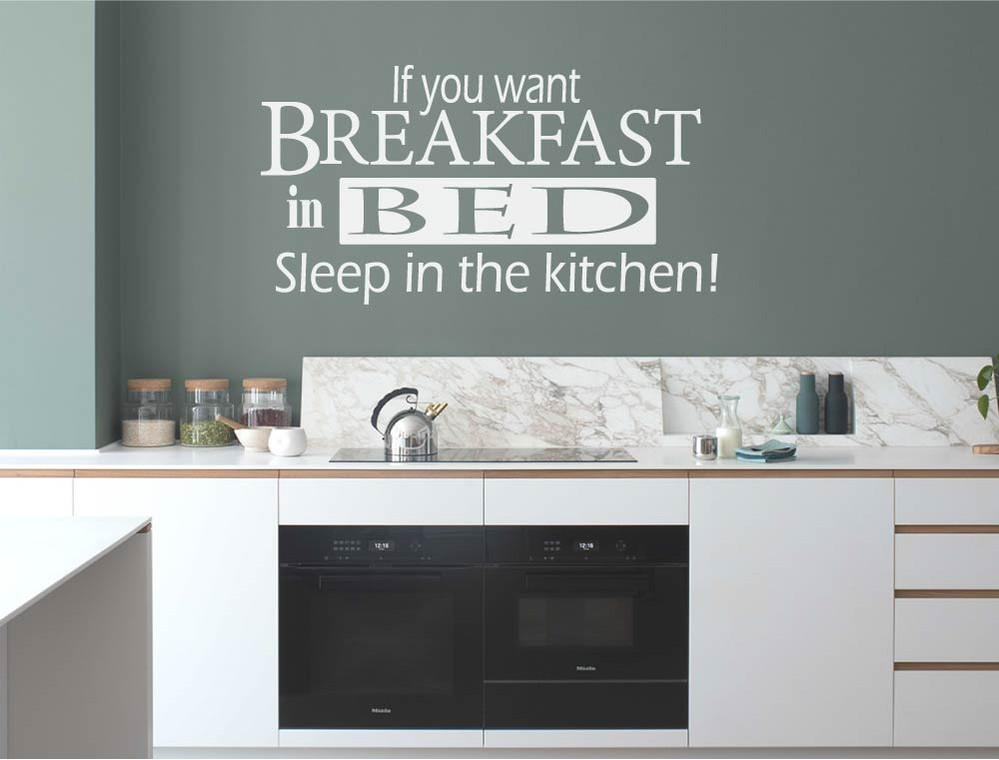 if you want breakfast in bed sleep in the kitchen wall sticker white