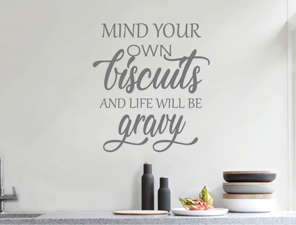 mind your own biscuits and life will be gravy wall sticker