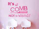 its a comb not a wand hair salon wall sticker pink