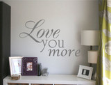love you more wall art sticker