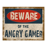 Beware-Of-The-Angry-Gamer-Metal-Wall-Sign