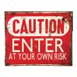 Caution-Enter-At-Your-Own-Risk-Metal-Wall-Sign