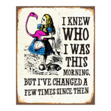 Alice-in-Wonderland-I-Knew-Who-I-Was-This-Morning-Metal-Sign