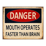 Danger-Mouth-Operates-Faster-Than-Brain-Metal-Wall-Sign
