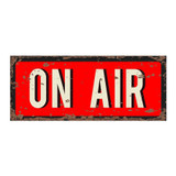 On-Air-Live-Recording-Vintage-Metal-Wall-Sign