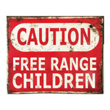 Caution-Free-Range-Children-Metal-Vintage-Wall-Sign