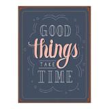 Good-Things-Take-Time-Metal-Wall-Plaque