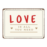 love-is-all-you-need-metal-sign-plaque