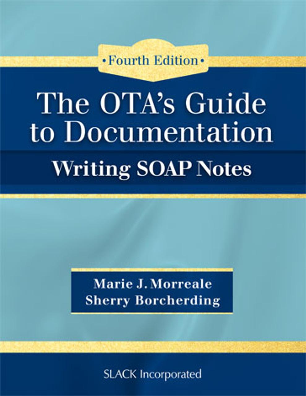 Ota S Guide To Documentation Writing Soap Notes Fourth Edition Slack Books