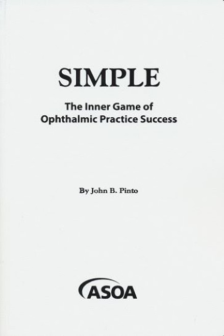 Simple: The Inner Game of Ophthalmic Practice Success