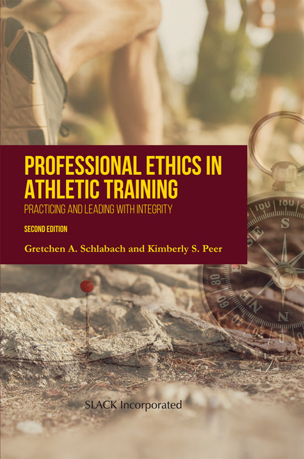 Professional Ethics in Athletic Training: Practicing and Leading With Integrity, Second Edition