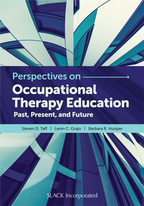 Perspectives on Occupational Therapy Education: Past, Present, and Future