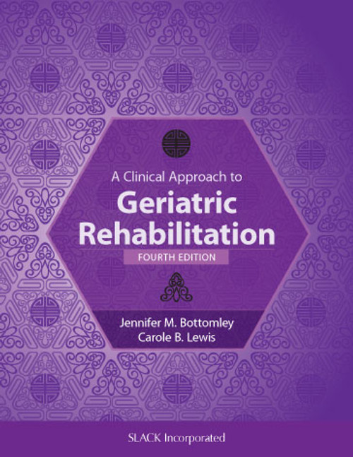 A Clinical Approach to Geriatric Rehabilitation, Fourth Edition