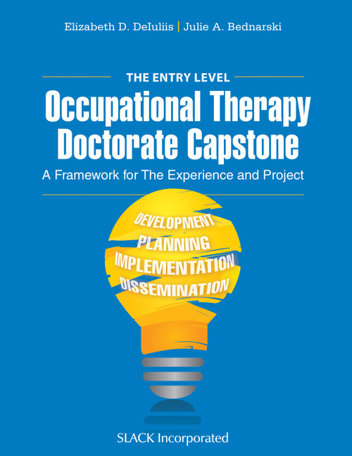 The Entry Level Occupational Therapy Doctorate Capstone: A Framework for the Experience and Project