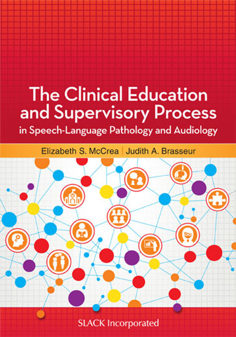 The Clinical Education and Supervisory Process in Speech-Language Pathology and Audiology