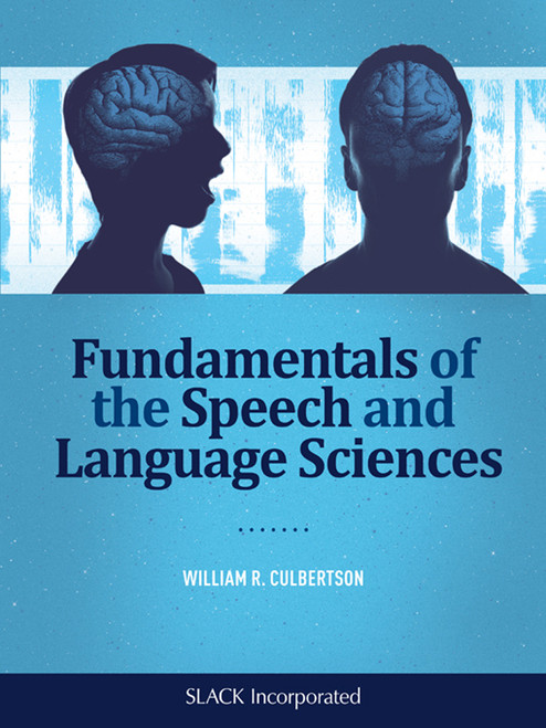Fundamentals of the Speech and Language Sciences