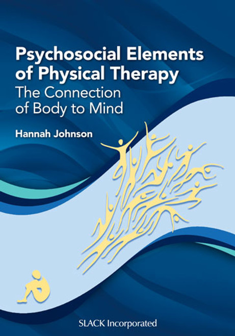 Psychosocial Elements of Physical Therapy: The Connection of Body to Mind