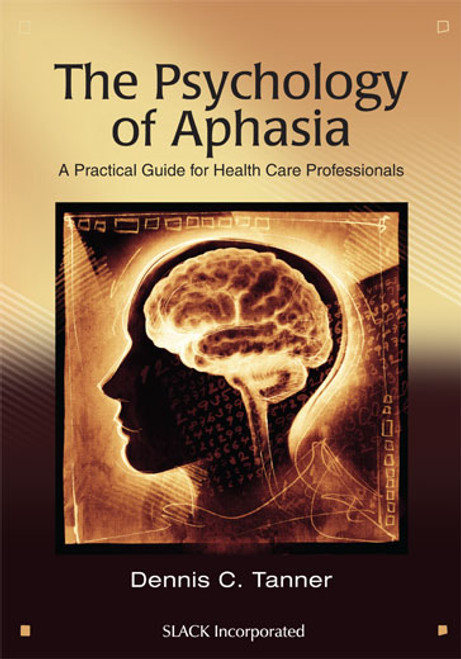 The Psychology of Aphasia: A Practical Guide for Health Care Professionals