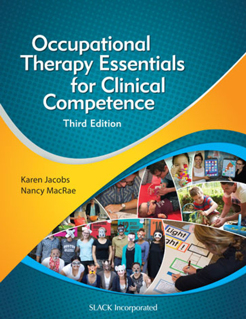 Occupational Therapy Essentials for Clinical Competence, Third Edition