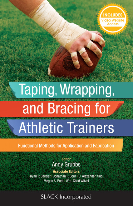 Taping, Wrapping, and Bracing for Athletic Trainers: Functional Methods for Application and Fabrication
