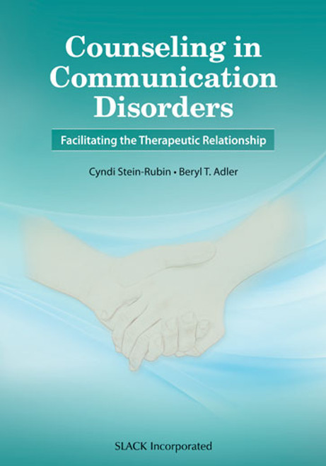 Counseling in Communication Disorders: Facilitating the Therapeutic Relationship