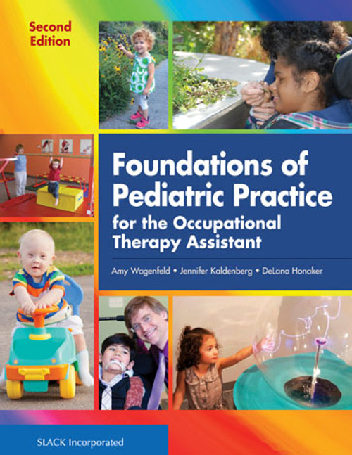 Foundations of Pediatric Practice for the Occupational Therapy Assistant, Second Edition