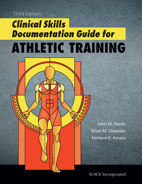 Clinical Skills Documentation Guide for Athletic Training, Third Edition