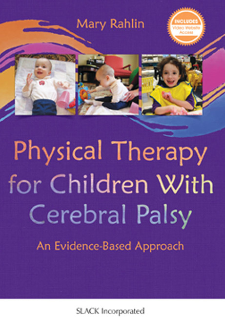 Physical Therapy for Children With Cerebral Palsy: An Evidence-Based Approach