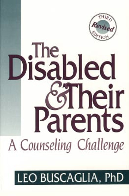The Disabled and Their Parents: A Counseling Challenge, Third Edition