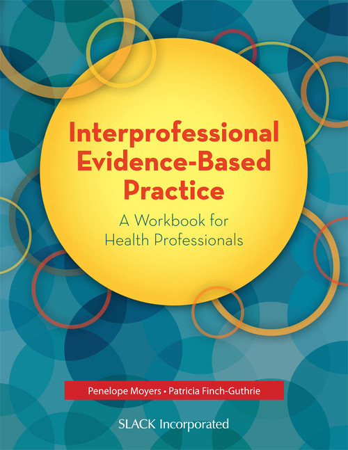 Interprofessional Evidence-Based Practice: A Workbook for Health Professionals