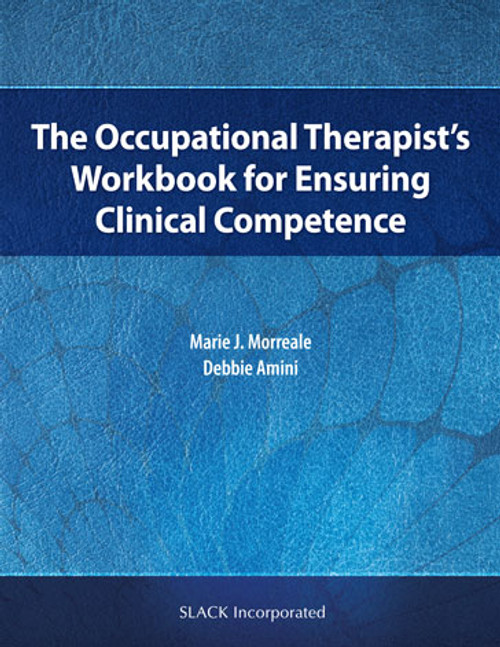 The Occupational Therapist's Workbook for Ensuring Clinical Competence