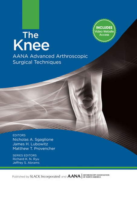 The Knee: AANA Advanced Arthroscopic Surgical Techniques