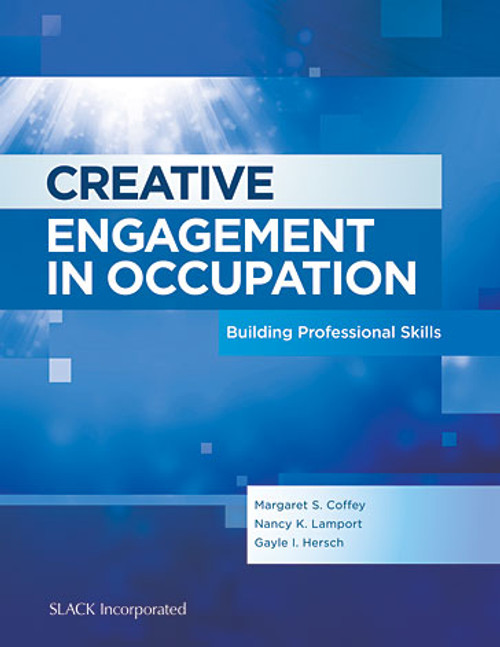 Creative Engagement in Occupation: Building Professional Skills